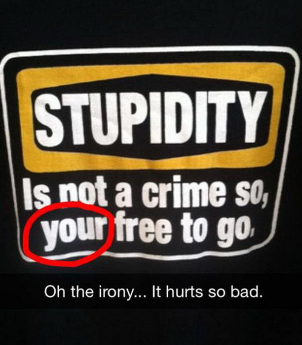 funny pics, stupid people, stupidity, oh irony, grammar nazi,