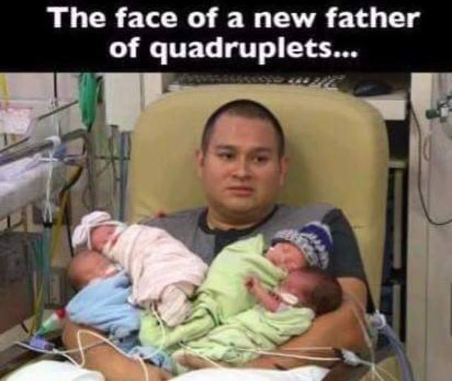 funny pics, lol, true disappointment, surprise, father of quadruplets