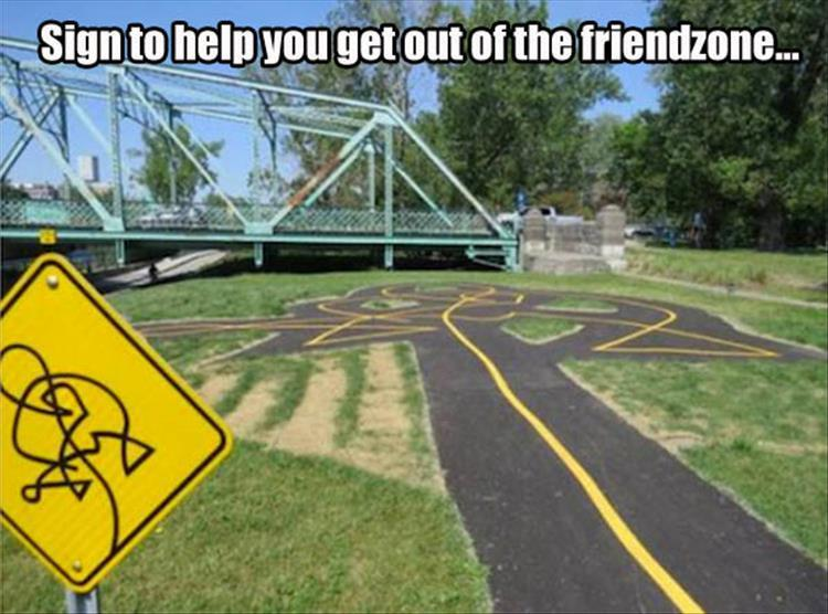 funny pics, lol, funny signs, friendzone jokes, friendzone humor