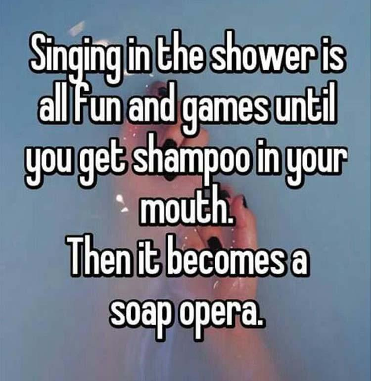funny pics, lol pics, soap opera, shower singing